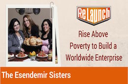 Rise Above Poverty to Build a Worldwide Enterprise: The Esendemir Sisters